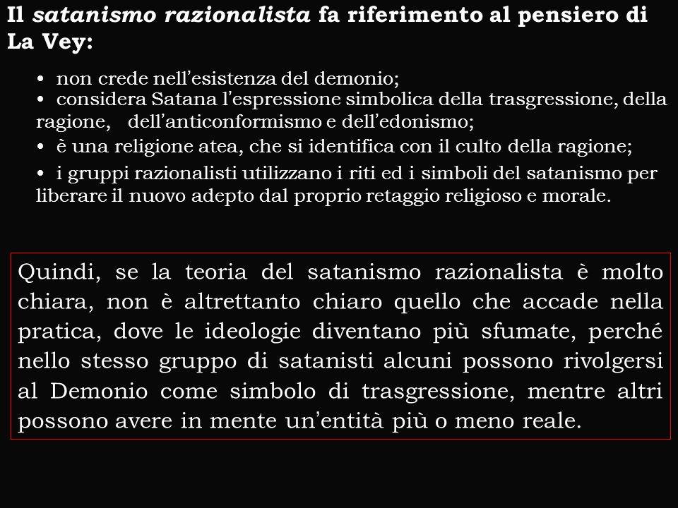 Il satanismo razionalista fa riferimento al pensiero di La Vey: