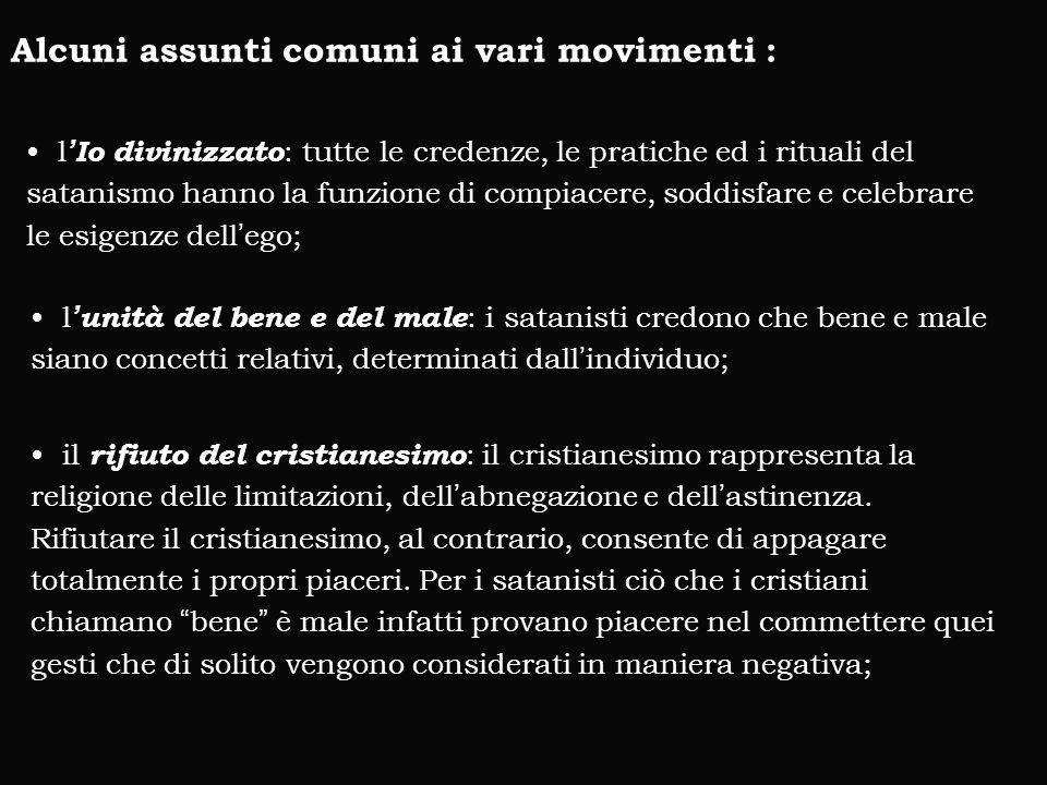 Alcuni assunti comuni ai vari movimenti :