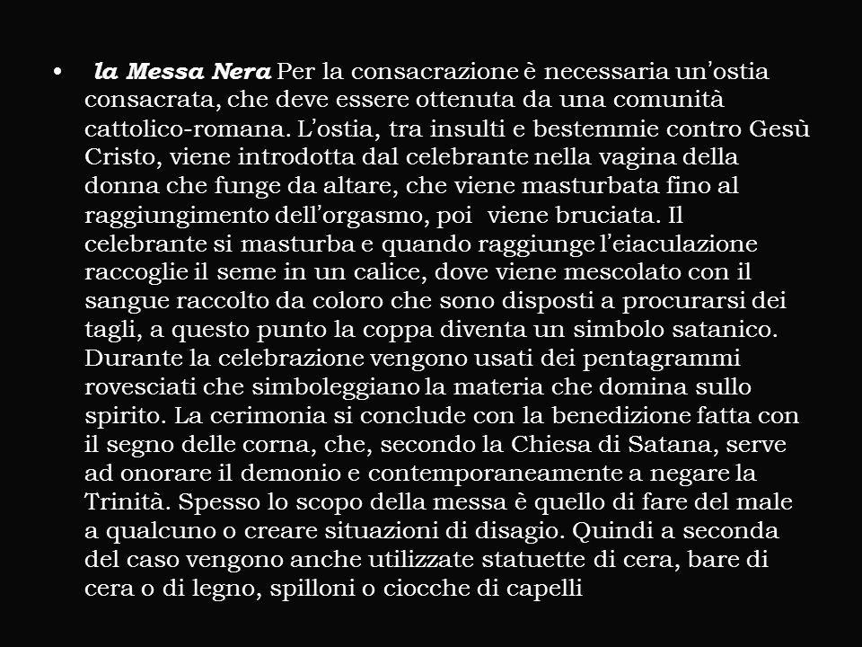 la Messa Nera Per la consacrazione è necessaria un'ostia consacrata, che deve essere ottenuta da una comunità cattolico-romana.