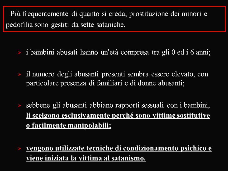 Più frequentemente di quanto si creda, prostituzione dei minori e pedofilia sono gestiti da sette sataniche.