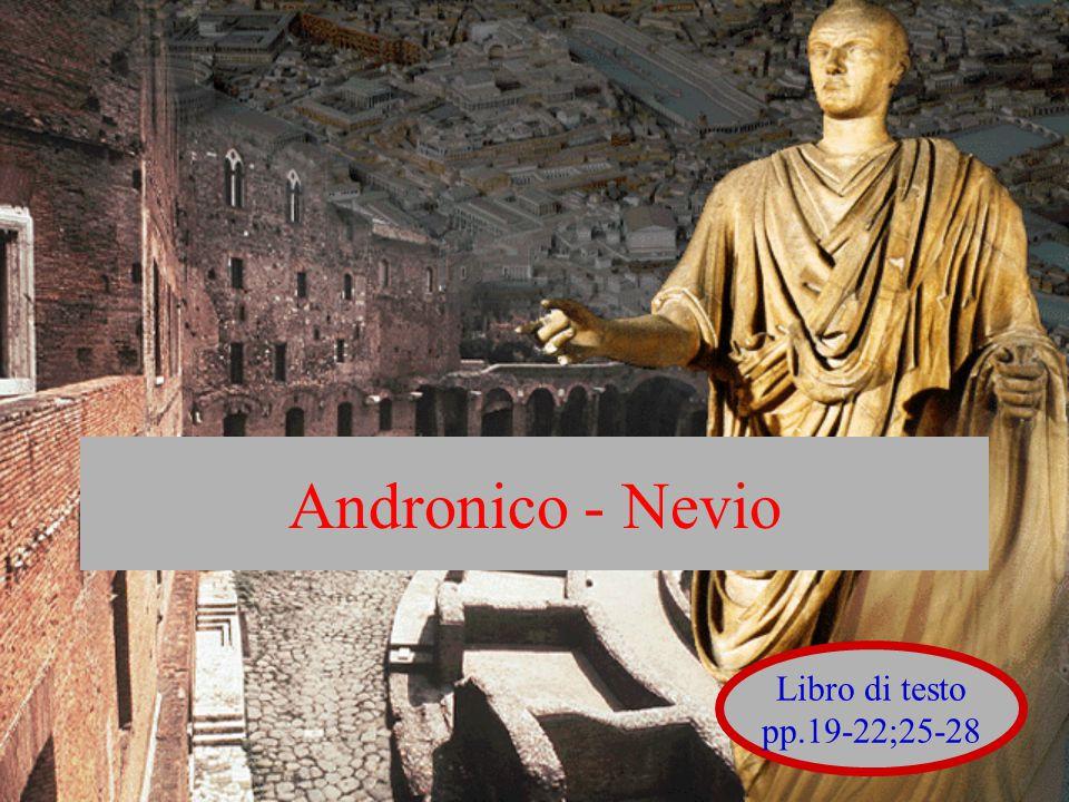 Andronico - Nevio Libro di testo pp.19-22;25-28
