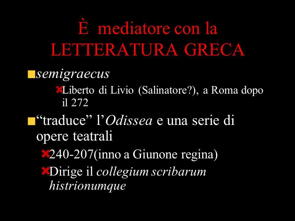 È mediatore con la LETTERATURA GRECA