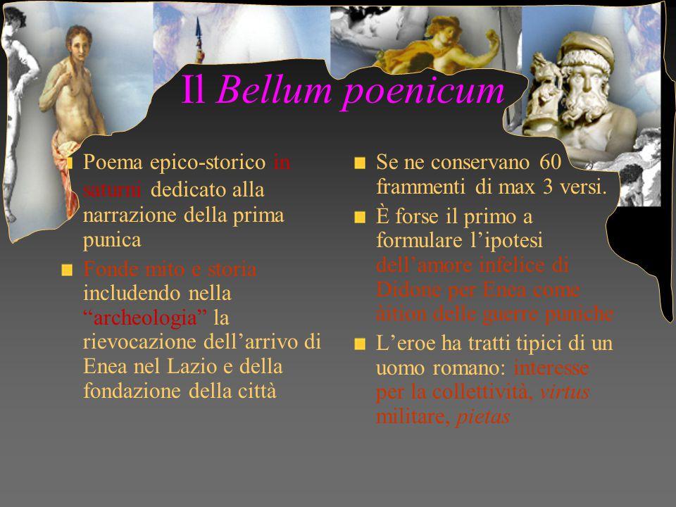 Il Bellum poenicum Poema epico-storico in saturni dedicato alla narrazione della prima punica.