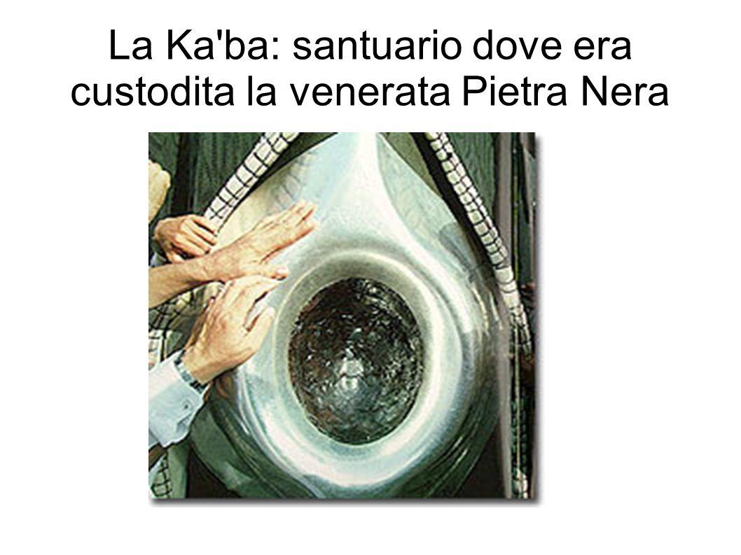 La Ka ba: santuario dove era custodita la venerata Pietra Nera