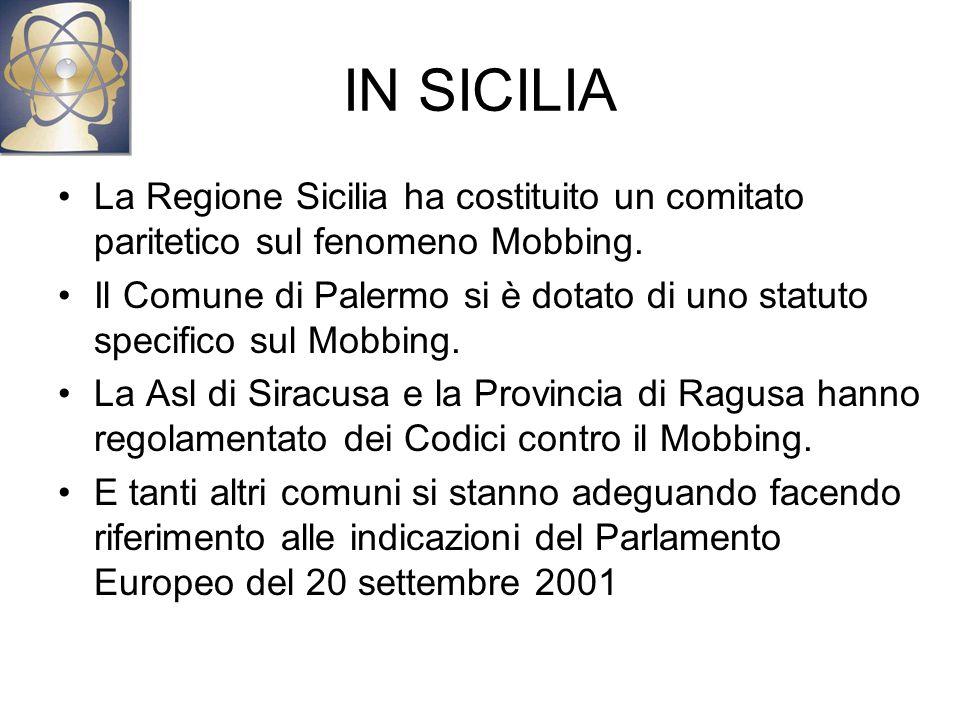 IN SICILIA La Regione Sicilia ha costituito un comitato paritetico sul fenomeno Mobbing.