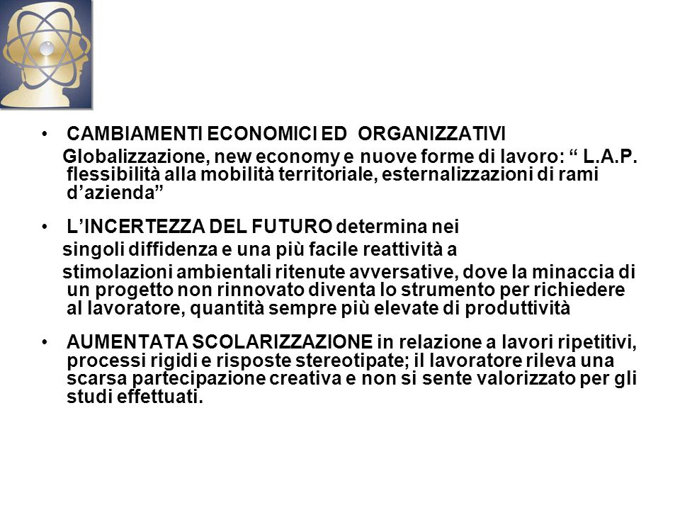 CAMBIAMENTI ECONOMICI ED ORGANIZZATIVI