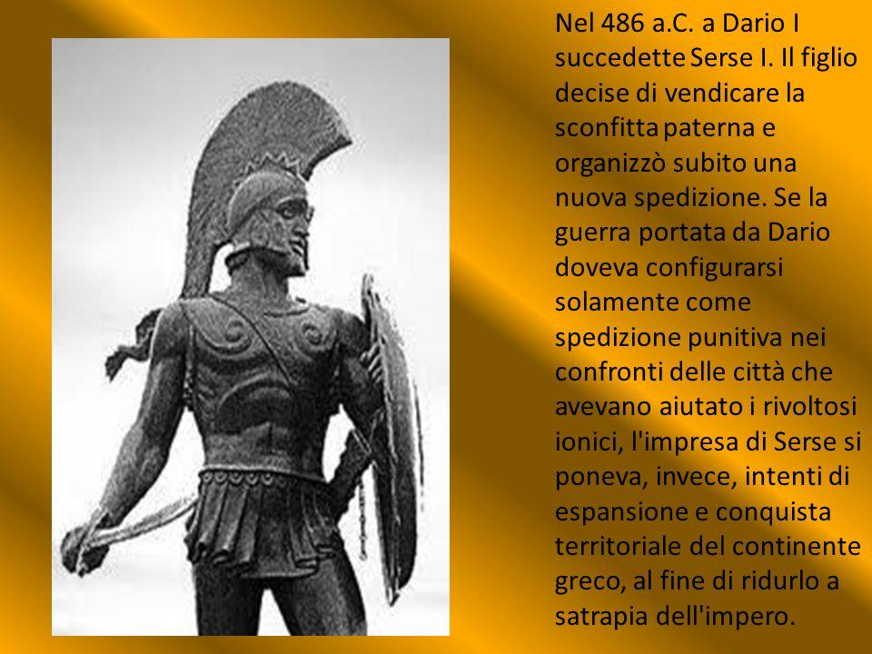 Nel 486 a. C. a Dario I succedette Serse I