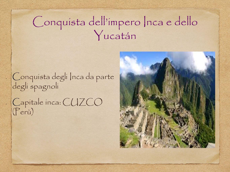 Conquista dell'impero Inca e dello Yucatán