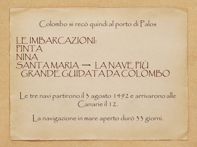 Colombo si recò quindi al porto di Palos le imbarcazioni: pinta nina