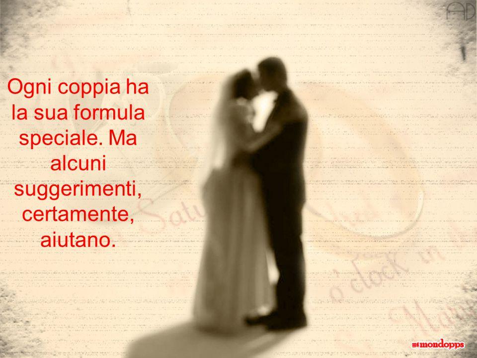Ogni coppia ha la sua formula speciale