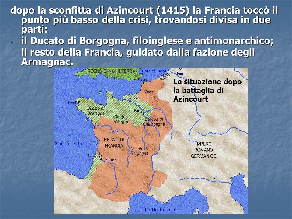 il Ducato di Borgogna, filoinglese e antimonarchico;