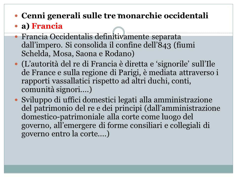 - Cenni generali sulle tre monarchie occidentali a) Francia