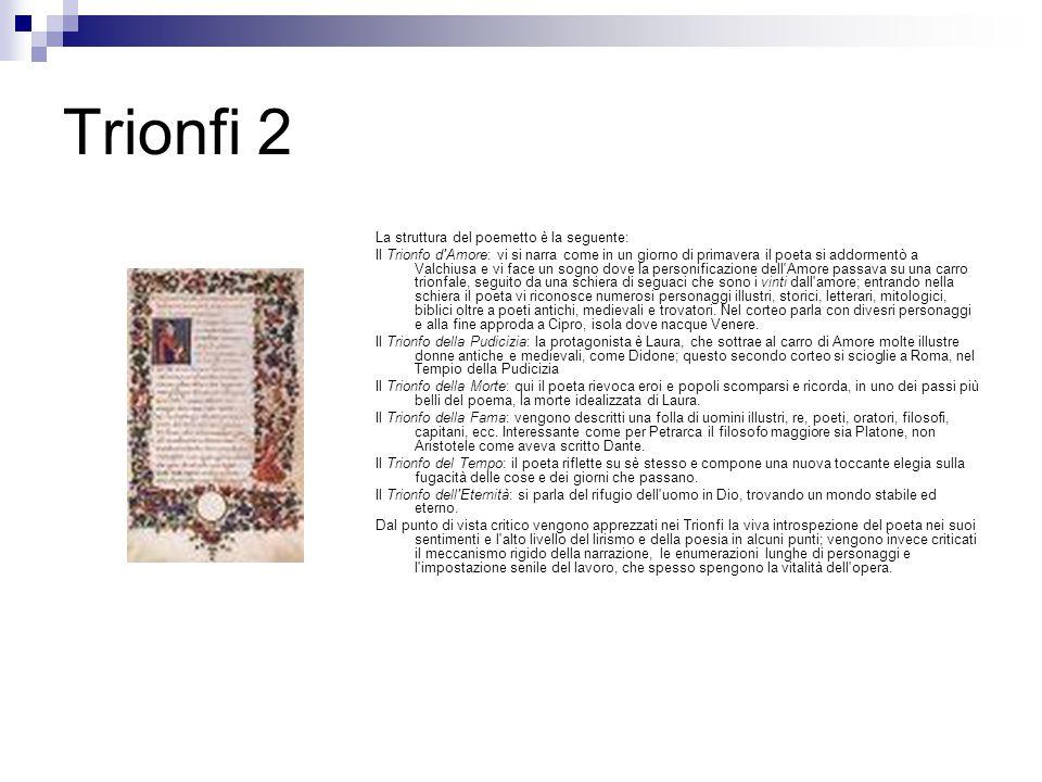 Trionfi 2 La struttura del poemetto è la seguente: