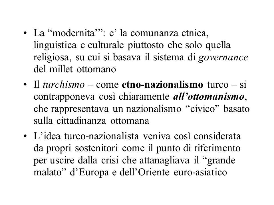 La modernita' : e' la comunanza etnica, linguistica e culturale piuttosto che solo quella religiosa, su cui si basava il sistema di governance del millet ottomano