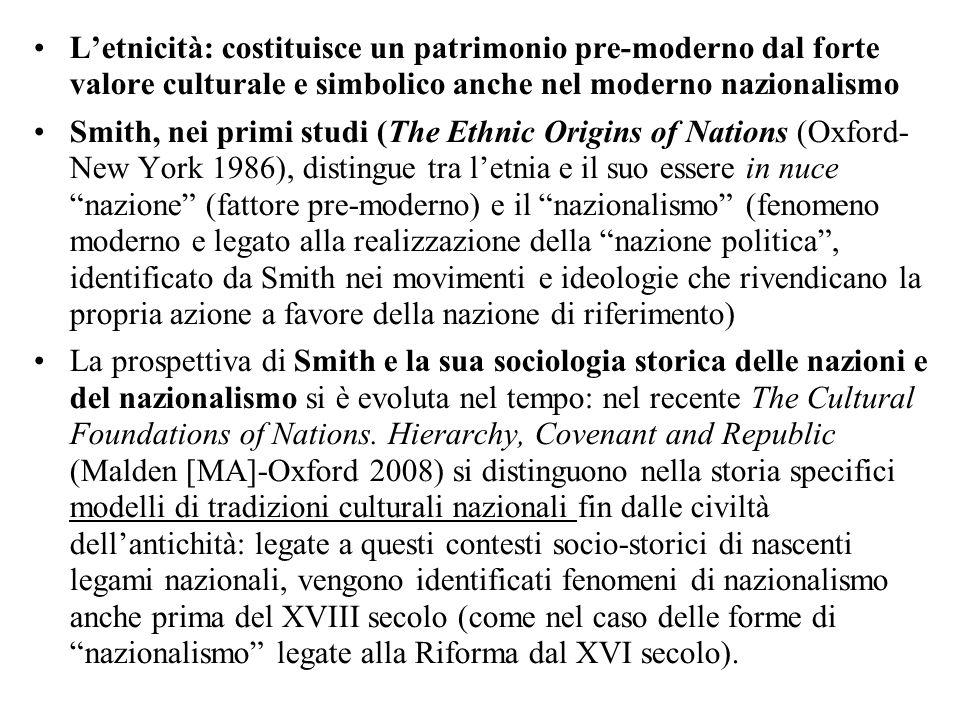L'etnicità: costituisce un patrimonio pre-moderno dal forte valore culturale e simbolico anche nel moderno nazionalismo