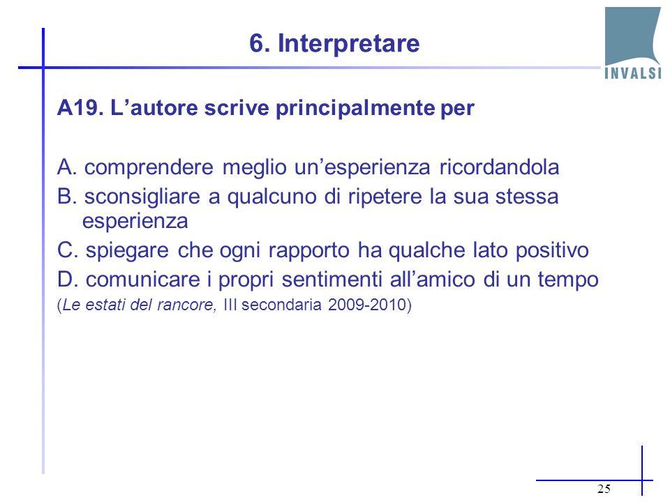 6. Interpretare A19. L'autore scrive principalmente per