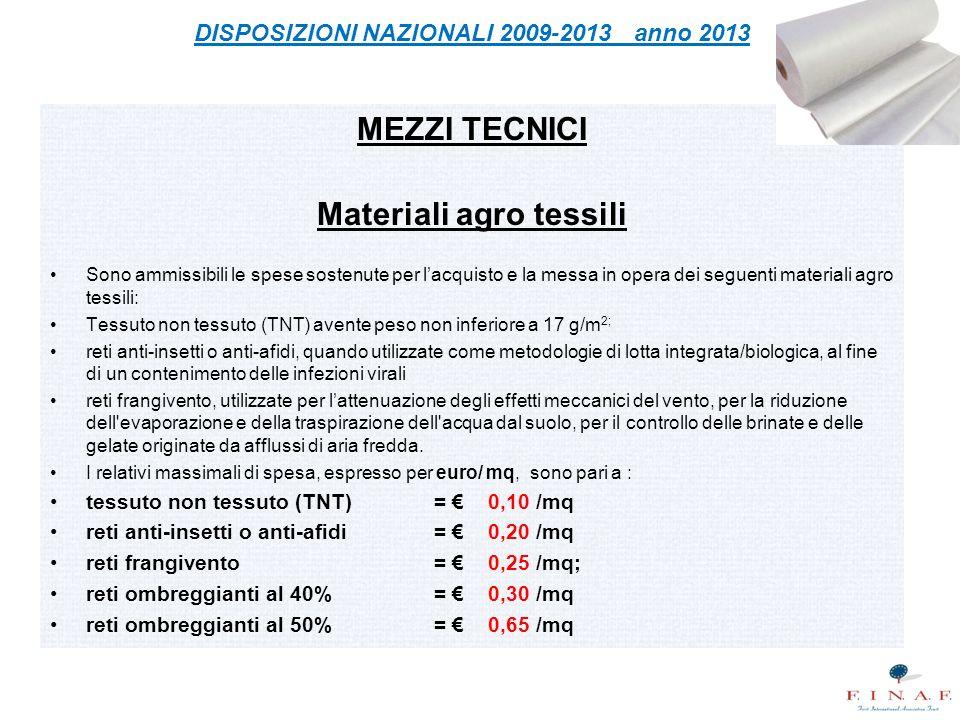 DISPOSIZIONI NAZIONALI 2009-2013 anno 2013 Materiali agro tessili