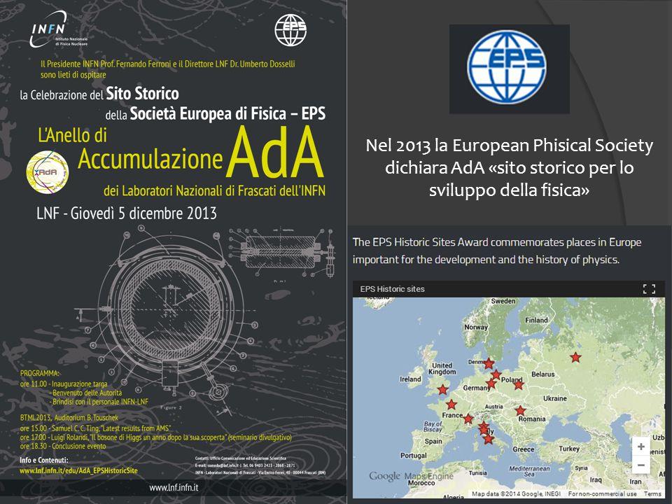 Nel 2013 la European Phisical Society dichiara AdA «sito storico per lo sviluppo della fisica»