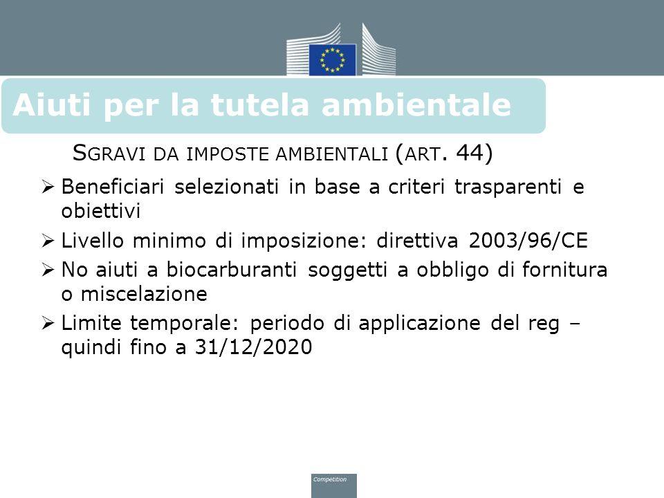 Aiuti la tutela ambientale Sgravi da imposte ambientali (art. 44)
