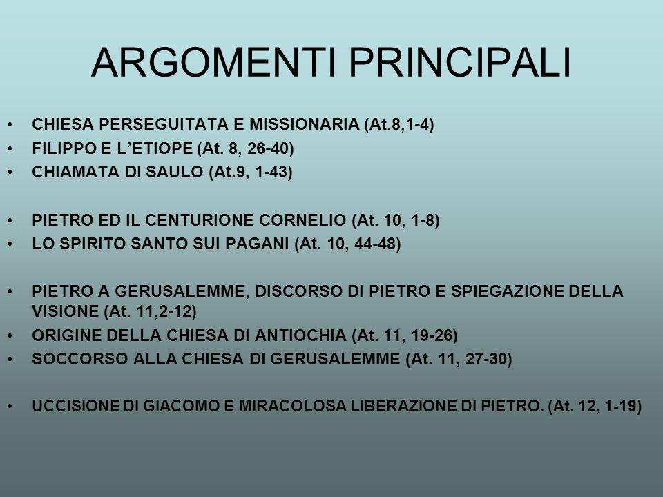 ARGOMENTI PRINCIPALI CHIESA PERSEGUITATA E MISSIONARIA (At.8,1-4)