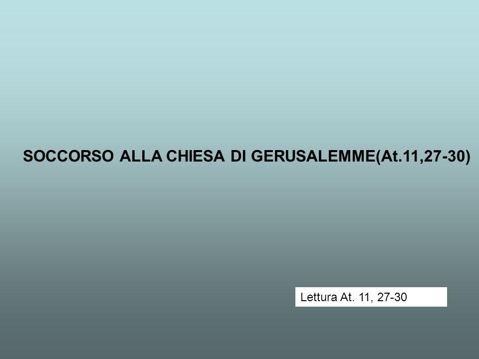 SOCCORSO ALLA CHIESA DI GERUSALEMME(At.11,27-30)