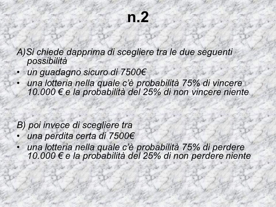 n.2 A)Si chiede dapprima di scegliere tra le due seguenti possibilità