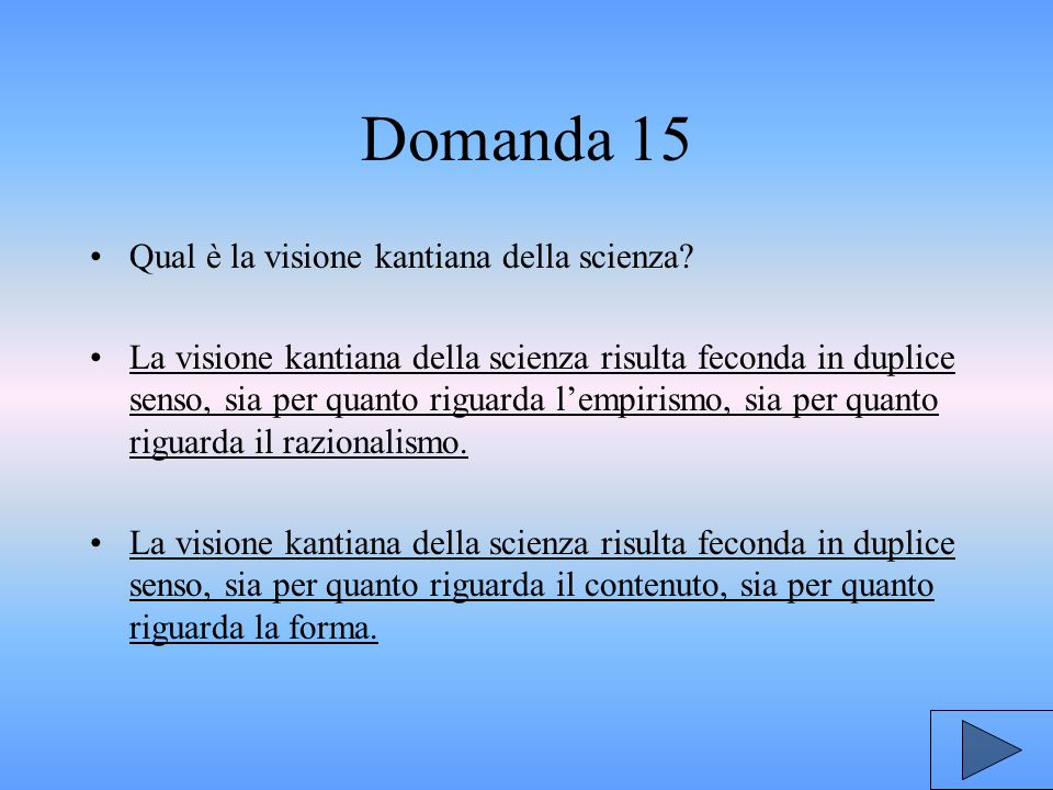 Domanda 15 Qual è la visione kantiana della scienza