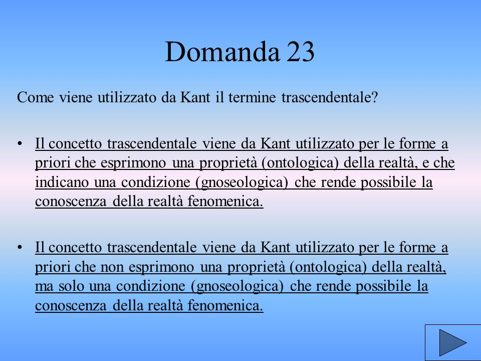 Domanda 23 Come viene utilizzato da Kant il termine trascendentale