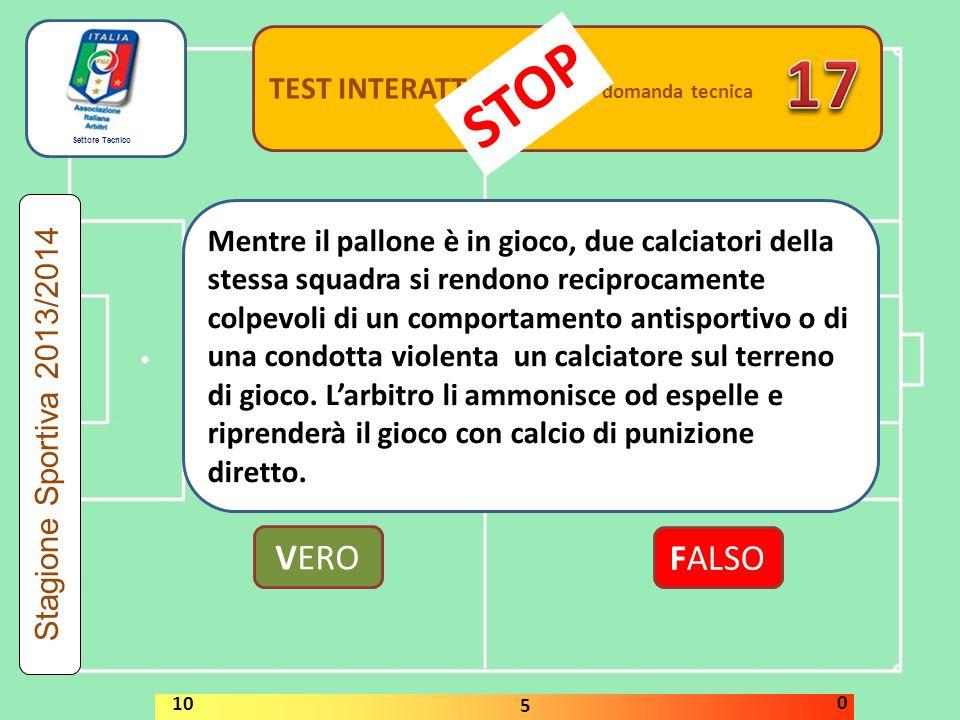 17 STOP VERO FALSO TEST INTERATTIVI domanda tecnica