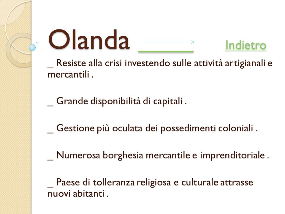 Olanda Indietro _ Resiste alla crisi investendo sulle attività artigianali e mercantili .