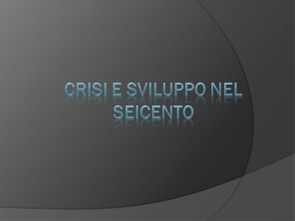 Crisi e sviluppo nel Seicento