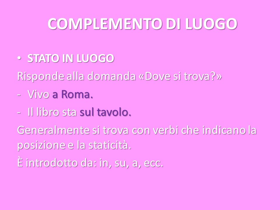 COMPLEMENTO DI LUOGO STATO IN LUOGO