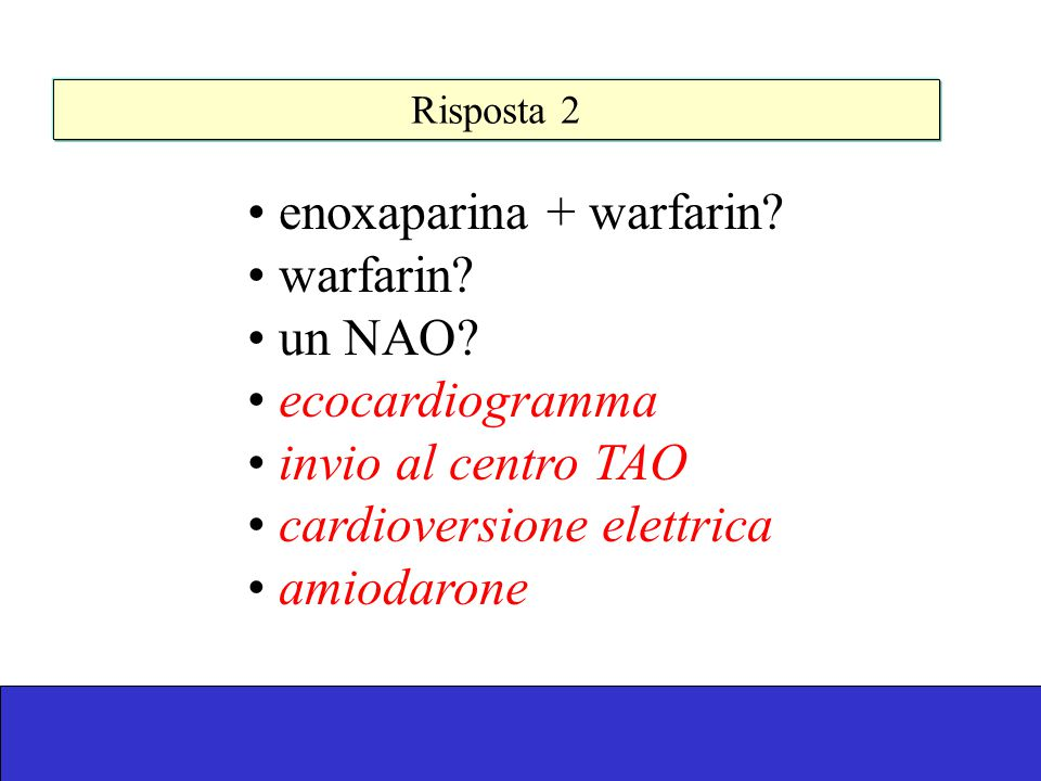 enoxaparina + warfarin warfarin un NAO ecocardiogramma