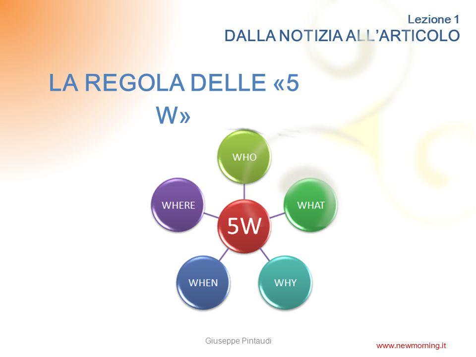 LA REGOLA DELLE «5 W» DALLA NOTIZIA ALL'ARTICOLO Lezione 1