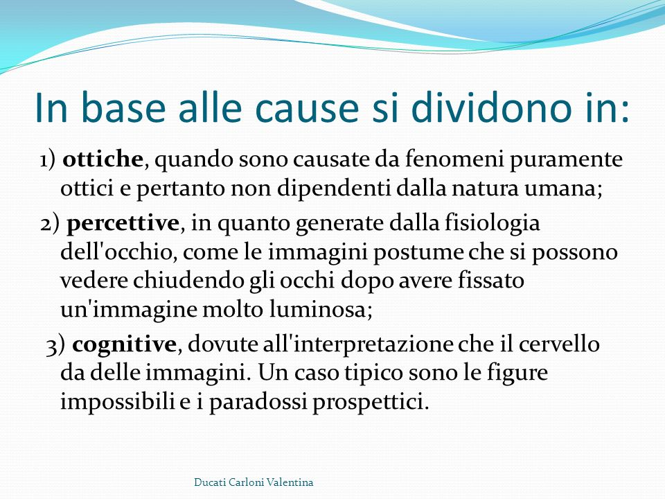 In base alle cause si dividono in: