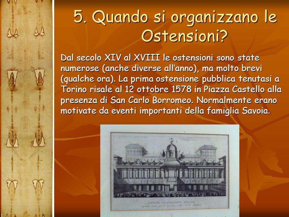 5. Quando si organizzano le Ostensioni