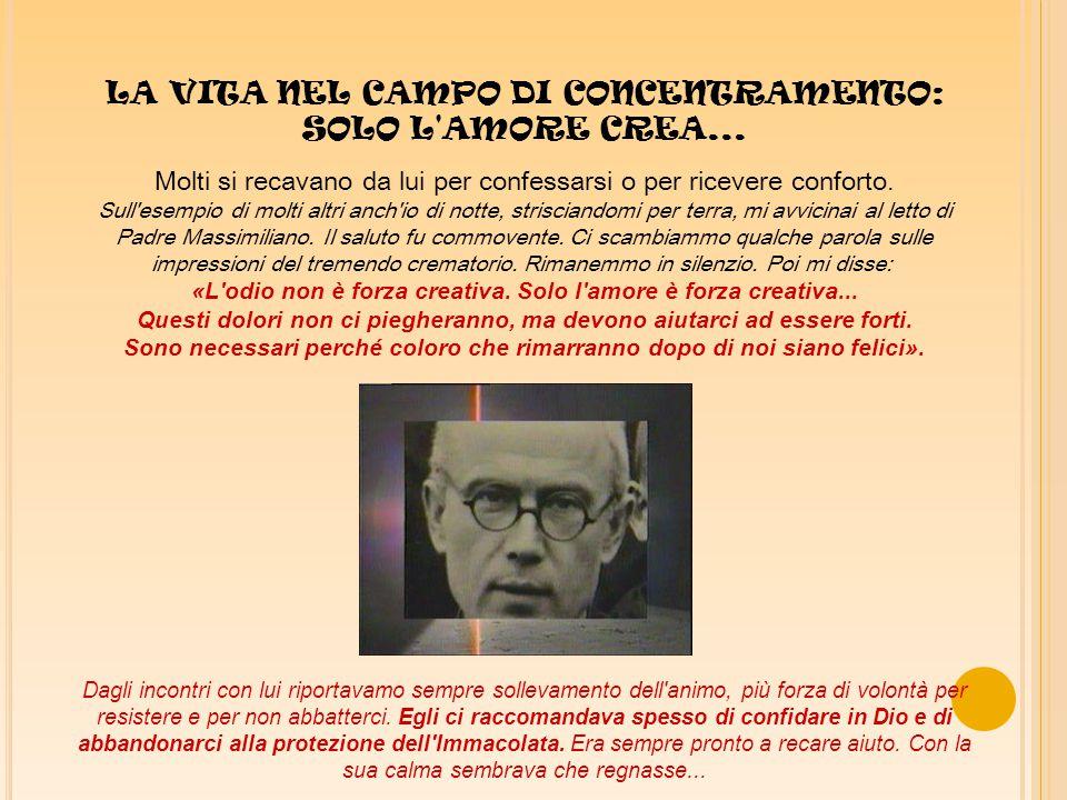 LA VITA NEL CAMPO DI CONCENTRAMENTO: SOLO L AMORE CREA...