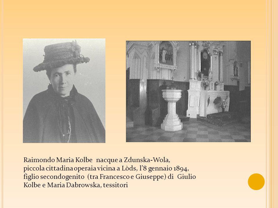 Raimondo Maria Kolbe nacque a Zdunska-Wola,