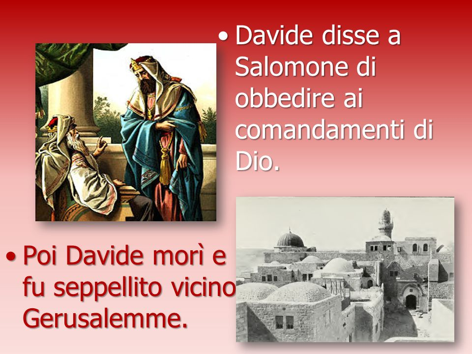 Davide disse a Salomone di obbedire ai comandamenti di Dio.