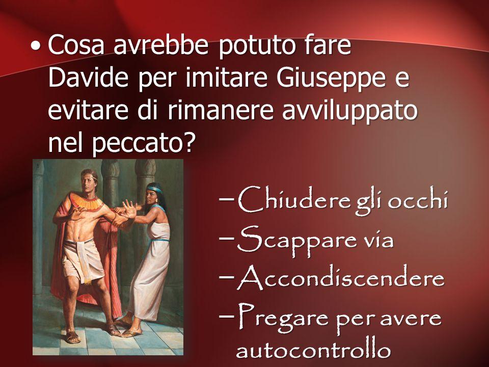 Cosa avrebbe potuto fare Davide per imitare Giuseppe e evitare di rimanere avviluppato nel peccato
