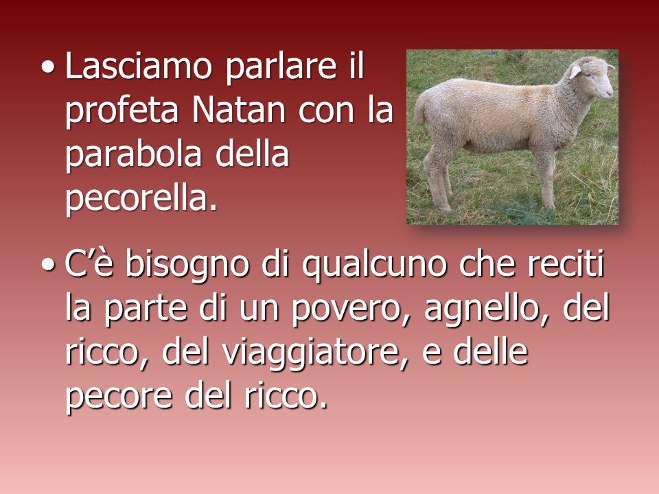 Lasciamo parlare il profeta Natan con la parabola della pecorella.