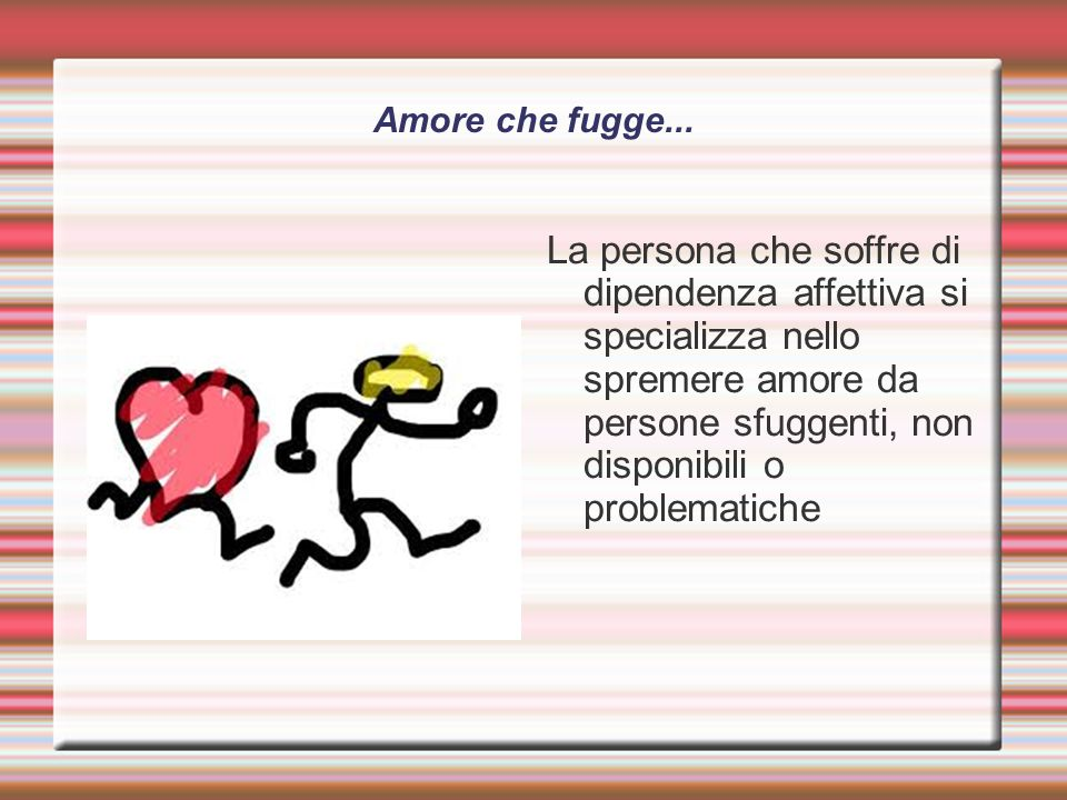 Amore che fugge...