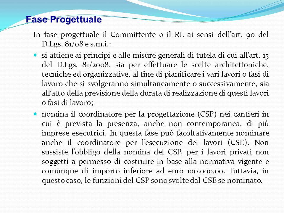 Fase Progettuale In fase progettuale il Committente o il RL ai sensi dell'art. 90 del D.Lgs. 81/08 e s.m.i.: