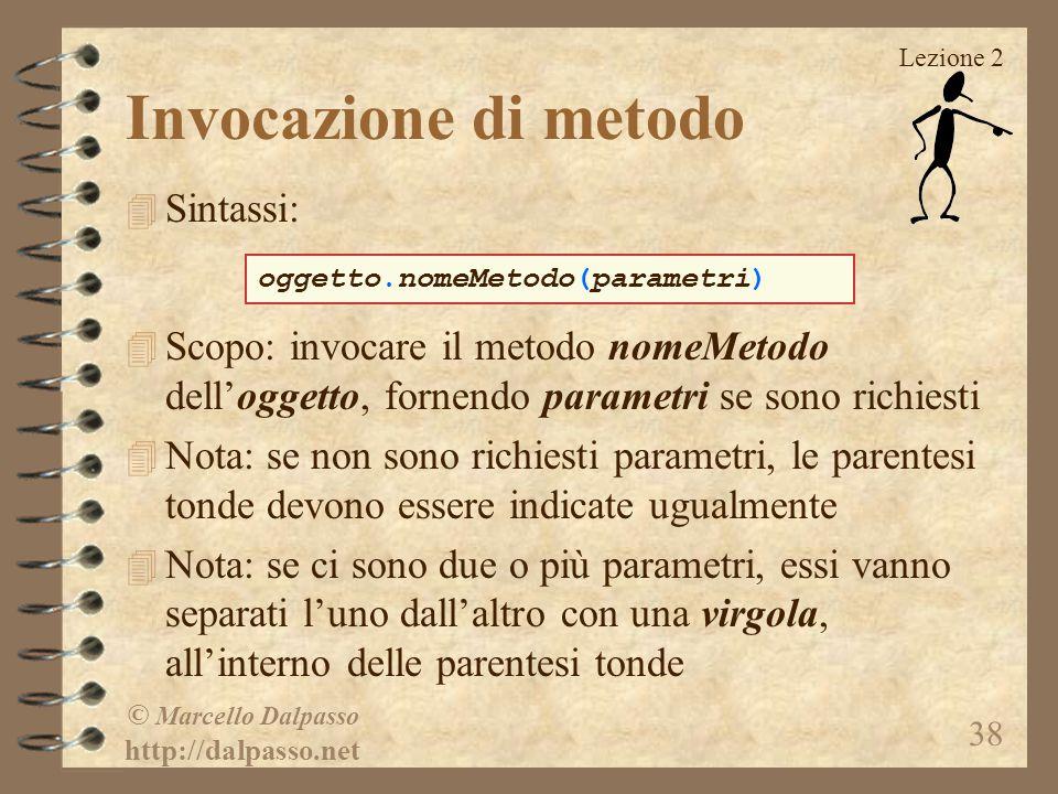Invocazione di metodo Sintassi: