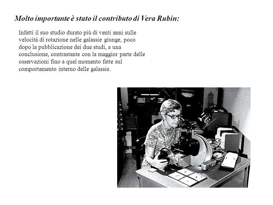 Molto importante è stato il contributo di Vera Rubin: