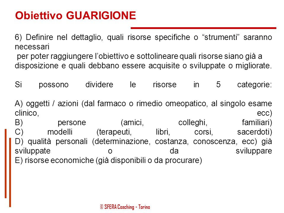 Obiettivo GUARIGIONE 6) Definire nel dettaglio, quali risorse specifiche o strumenti saranno necessari.