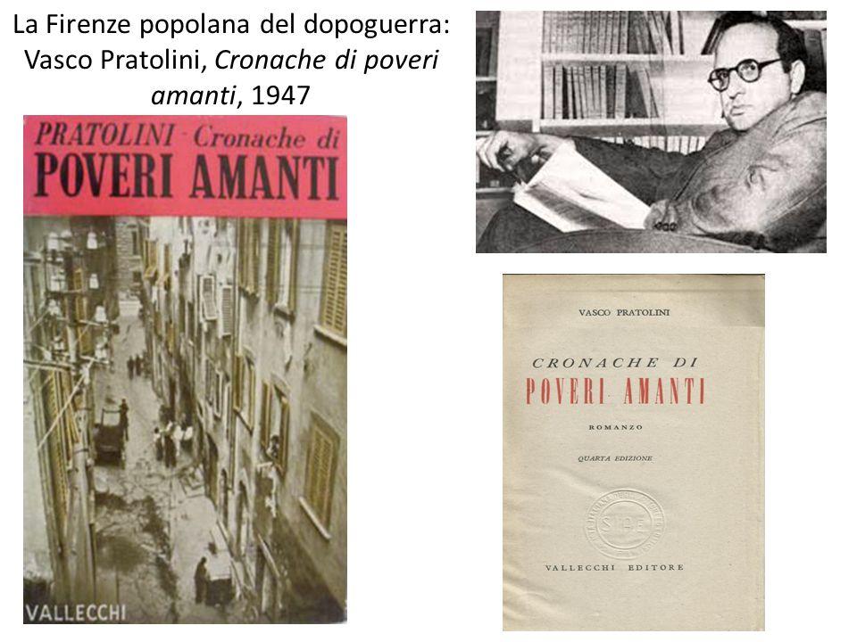 La Firenze popolana del dopoguerra: Vasco Pratolini, Cronache di poveri amanti, 1947