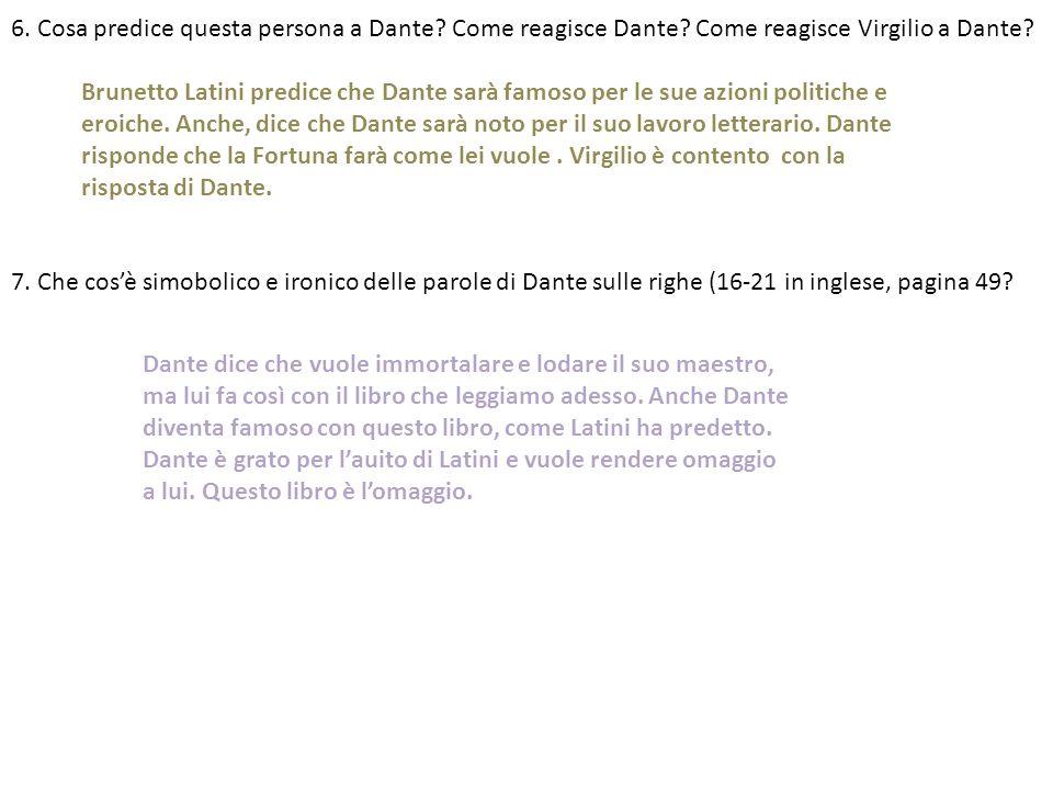 6. Cosa predice questa persona a Dante. Come reagisce Dante