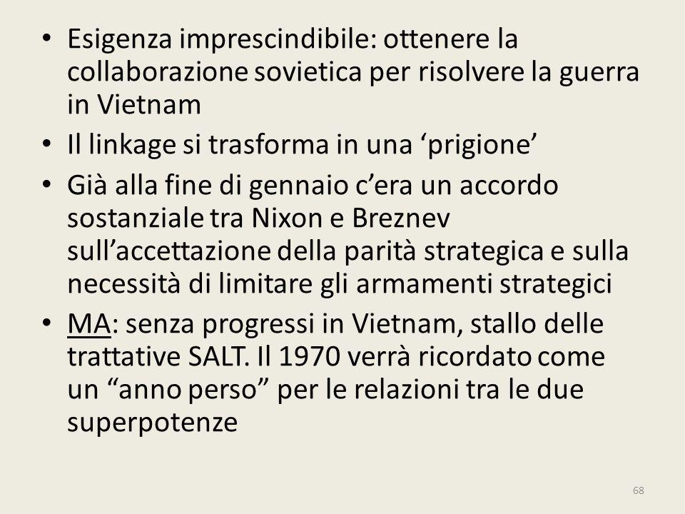Esigenza imprescindibile: ottenere la collaborazione sovietica per risolvere la guerra in Vietnam