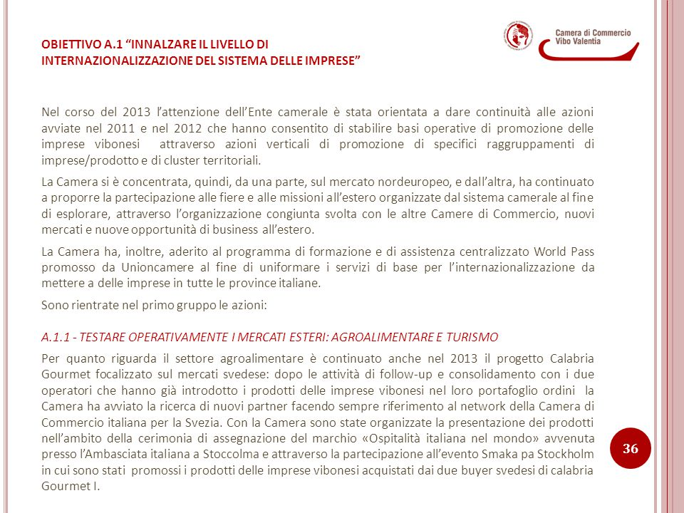 OBIETTIVO A.1 INNALZARE IL LIVELLO DI INTERNAZIONALIZZAZIONE DEL SISTEMA DELLE IMPRESE